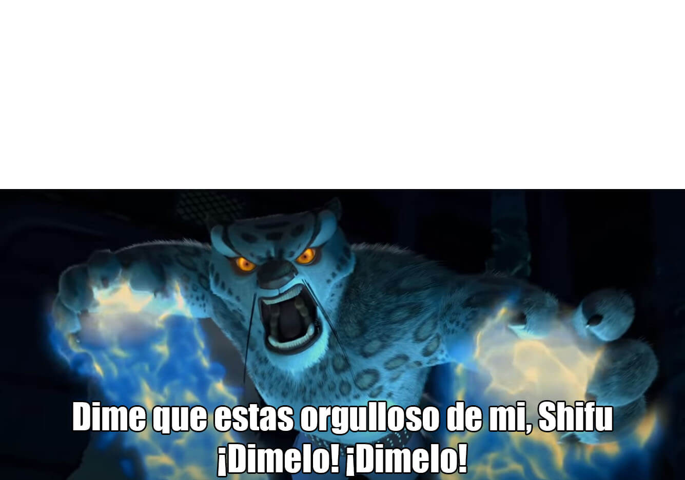 Ir a la pagina de la plantilla Dime que estas orgulloso de mi, Shifu ¡Dímelo! ¡Dímelo!.