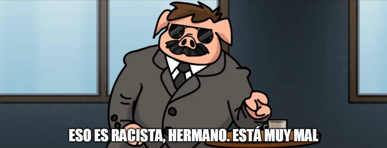 Plantilla de Eso es racista, hermano. Está muy mal.