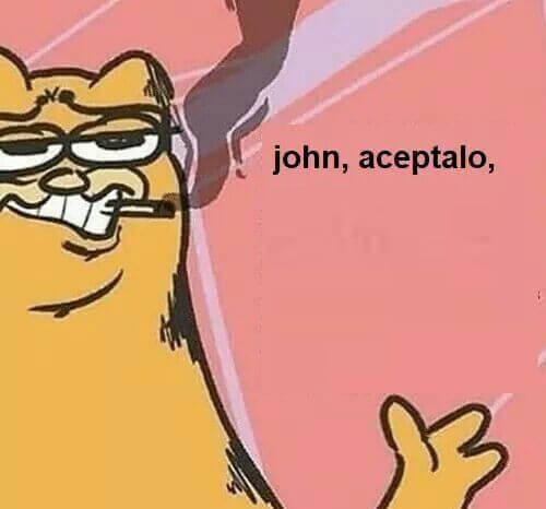 Plantilla de John, aceptalo, es un hecho,