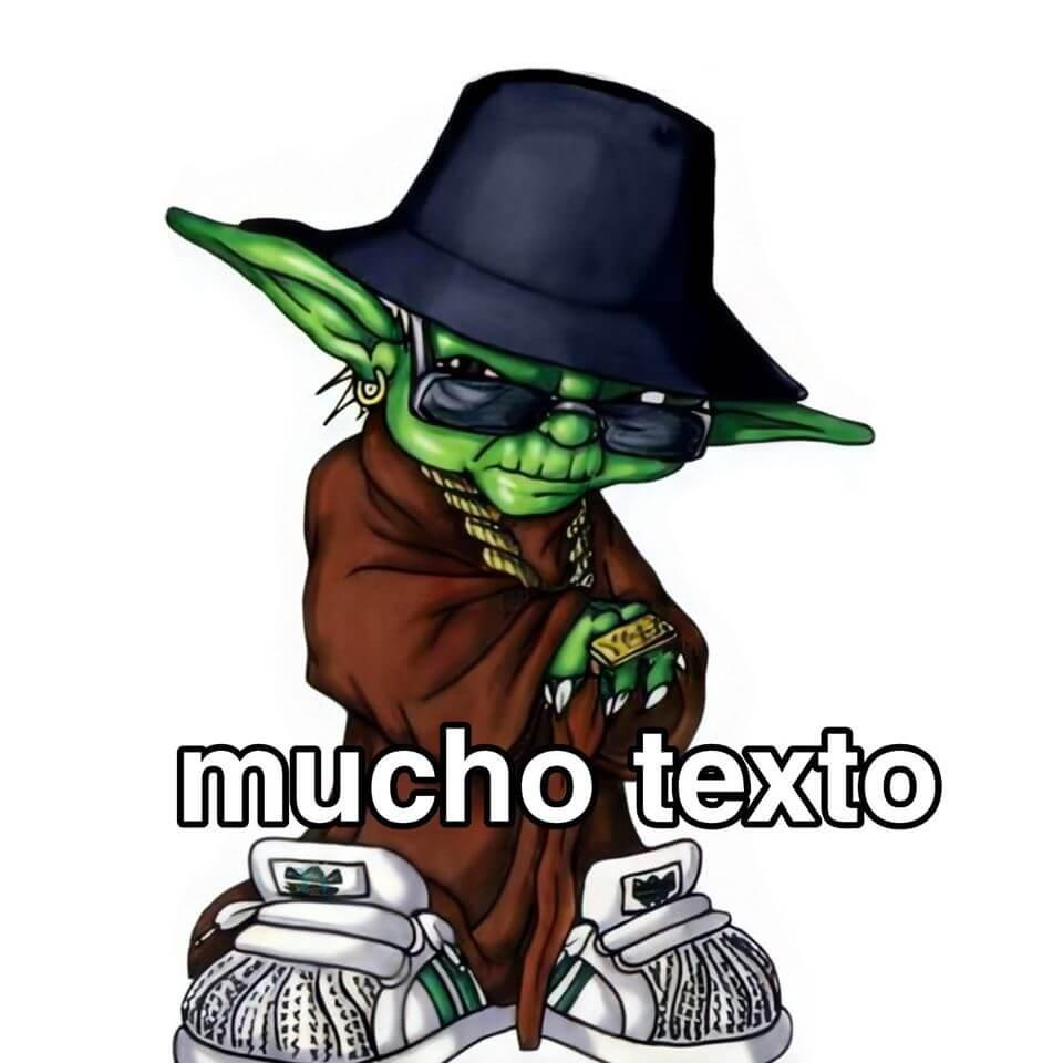 Ir a la pagina de la plantilla Mucho Texto (Yoda cholo).