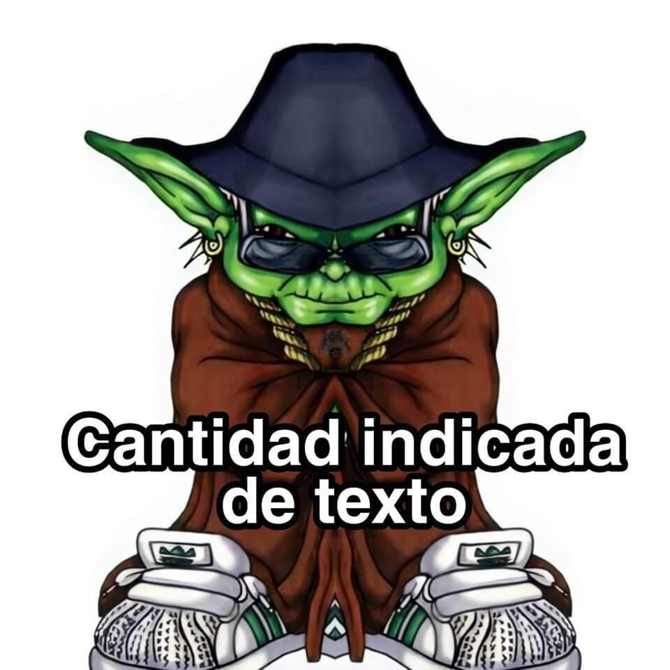 Plantilla de Mucho Texto (Yoda cholo)