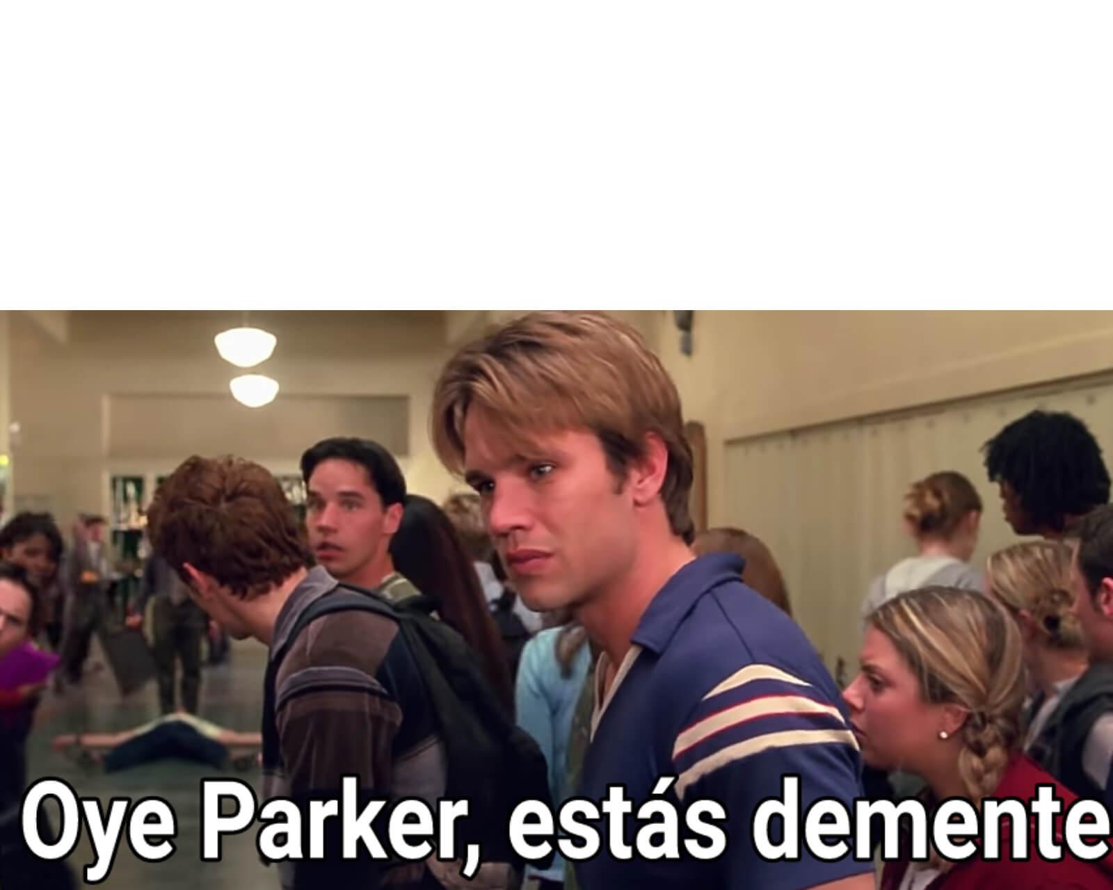 Ir a la pagina de la plantilla Oye Parker, estás demente.