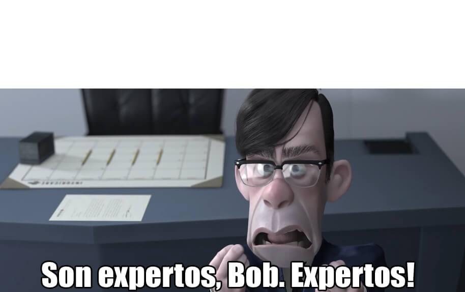 Plantilla de Son expertos, Bob. Expertos!